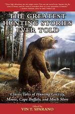 USED (GD) The Greatest Hunting Stories Ever Told: Classic Tales of Hunting Grizz