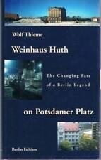 Weinhaus Huth on Potsdamer Platz: The Challenging Fate of a Berlin Legend