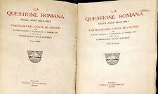 LA QUESTIONE ROMANA. CARTEGGIO DEL CONTE DI CAVOUR - ZANICHELLI, 1929 -  2 VOLL.