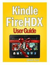 Kindle Fire Hdx User Guide : Master You Kindle Fire Hdx in No Time! by Jsmith...