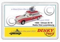 DINKY 1404 CITROEN 1D 19 RADIO TELE LUXEMBOURG ARTWORK NEW JUMBO FRIDGE MAGNET