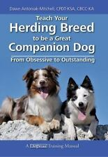 Teach Your Herding Breed to Be a Great Companion Dog, from Obsessive to Outst...