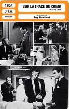 FICHE CINEMA : SUR LA TRACE DU CRIME - Taylor,Leigh,Raft,Rowland 1954 Rogue Cop