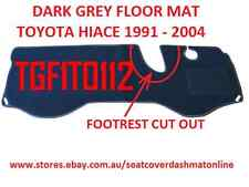 DARK GREY FLOOR MAT SET OF1 FIT TOYOTA HIACE 1991-2004, WITH FOOTREST CUT OUT