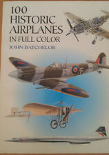 100 Historic Airplanes in Full Color by John  Batchelor (Paperback, 2000)
