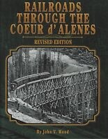 Railroads through the COEUR d'ALENES, Revised & Updated -- (NEW BOOK)