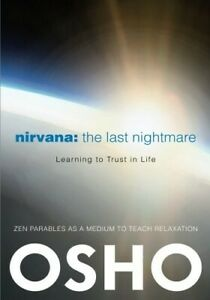 Nirvana: The Last Nightmare: Learning to Trust in Life by Osho Pa