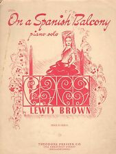 ON A SPANISH BALCONY Sheet Music   1943  Lewis Brown