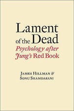 NEW Lament of the Dead: Psychology After Jung's Red Book by James Hillman