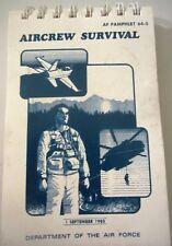 Aircrew Survival (US Air Force AF Pamphlet 64-5, September 1, 1985)
