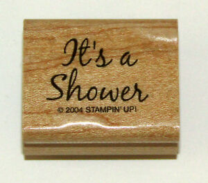 It's A Shower Rubber Stamp Stampin Up Bridal Baby Wedding Showers Wood Mounted