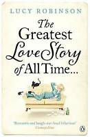 The Greatest Love Story of All Time, Robinson, Lucy, Very Good Book