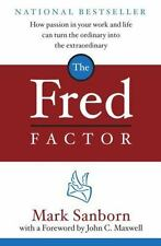 The Fred Factor : How Passion in Your Work and Life Can Turn the Ordinary into …