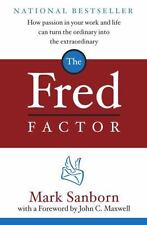 The Fred Factor: How Passion in Your Work and Life Can Turn the Ordinary into t