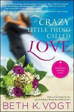 Crazy Little Thing Called Love : A Destination Wedding Novel by Beth K. Vogt