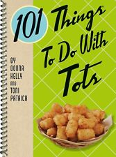 NEW 101 Things To Do With Tots Tater Tot Crispy Crown Frozen Potato Fun Cookbook