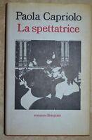 PAOLA CAPRIOLO - LA SPETTATRICE - ED: BOMPIANI - ANNO: 1995 (RM)