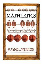 Mathletics : How Gamblers, Managers, and Sports Enthusiasts Use Mathematics...