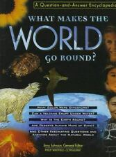 What Makes the World Go Round?: A Question-And-Answer Encyclopedia (Henry...