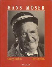 Hans Moser * Der Nachlaß von Georg Markus