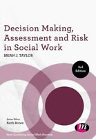 Decision Making, Assessment and Risk in Social Work 9781526401052 | Brand New