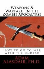 Weapons and Warfare in the Zombie Apocalypse (Paperback or Softback)