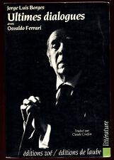 OSWALDO FERRARI, JORGE-LUIS BORGES ULTIMES DIALOGUES