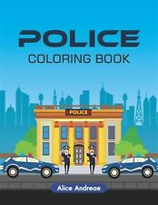 Police Coloring Book An Adult Coloring Book Fun Easy  by Andreae Alice
