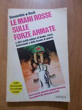 Giannettini / Rauti LE MANI ROSSE SULLE FORZE ARMATE 1° ed. Savelli 1975