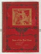 SONS OF THE RED ROSE 1905 COURCY 1st EDITION ILLUSTRATED STORY OF THE RAIL
