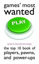 Games' Most Wanted: The Top 10 Book of Players, Pawns, and Power-Ups: By ...