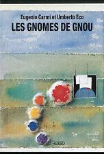 E CARMI UMBERTO ECO LES GNOMES DE GNOU GRASSET jeunesse ED  1993