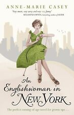AN ENGLISHWOMAN IN NEW YORK by Anne-Marie Casey : WH2-A : PB336 : NEW BOOK