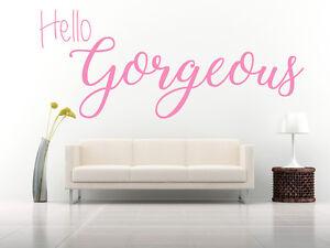 Hello Gorgeous Quote, Vinyl Wall Art Sticker Decal. Bedroom, Bathroom, Mirror