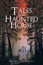 Tales from a Haunted House by Frank Karkota (2015, Paperback)