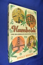 HUMBOLDT Emily Brady LIFE ON AMERICA'S MARIJUANA FRONTIER California Drugs Book