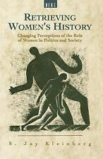 Retrieving Women's History : Changing Perceptions of the Role of Women in...