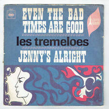 LES TREMELOES Vinyle 45T EVEN THE BAD TIMES ARE GOOD - JENNY'S ALRIGHT -CBS 2930