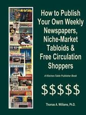 How to Publish Weekly Newspapers, Niche Market Tabloids & Free Circulation Shopp