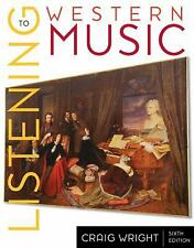 Listening to western music textbook 6th edition by Craig Wright