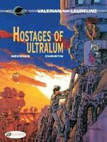 Valerian and Laureline 16 : Hostages of Ultralum, Paperback by Mezieres, J.-C...