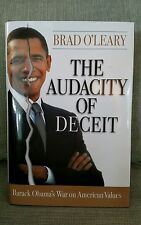 Brad O'Leary The Audacity of Deceit Barack Obama's war on American Values book $