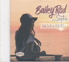 Bailey Rod-Give Me A Romeo cd single