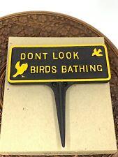Vintage Decorative John Wright Cast Aluminum Garden Sign Dont Look Birds Bathing