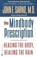 The Mindbody Prescription: Healing the Body, Healing the Pain: By Sarno, John E.
