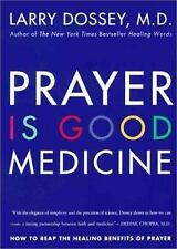 Prayer Is Good Medicine : How to Reap the Healing Benefits of Prayer by Larry...
