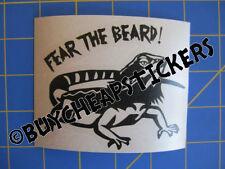 Fear The Beard!  Bearded Dragon Vinyl Decal - Sticker 4x3 - Any Color