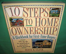 10 Steps To Home Ownership by Ilyce R Glink Workbook for First Time Buyers 1996