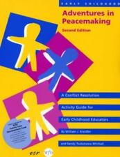 Early Childhood Adventures in Peacemaking: A Conflict Resolution Activity Guide