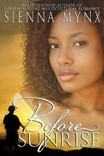 Before Sunrise by Sienna Mynx (2012, Paperback, Large Type)